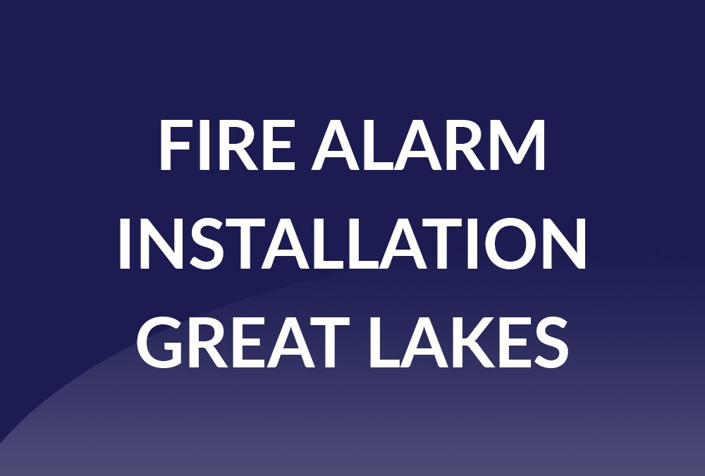 Fire Alarm Install – Great Lakes
